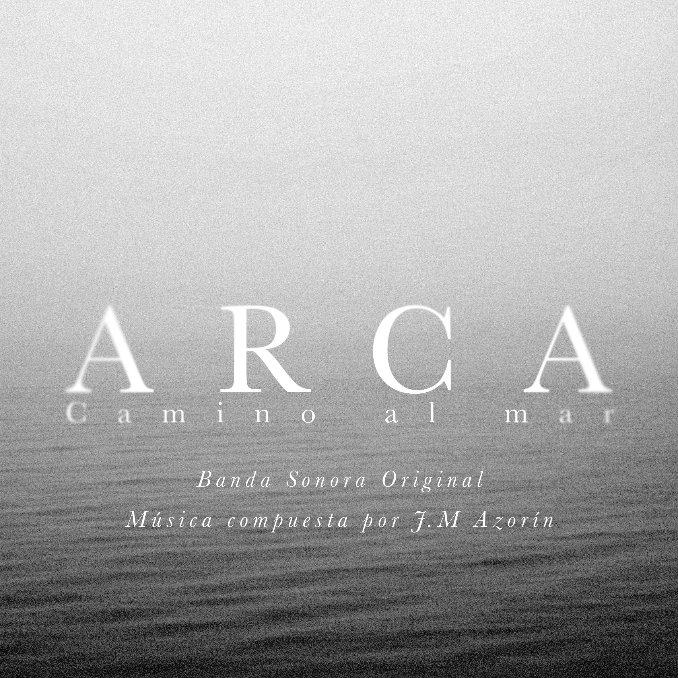 Jose Azorín – Arca, Camino al Mar
